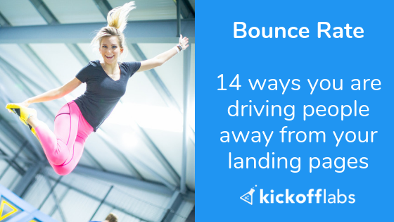 Bounce Rate: 14 ways you are driving people away from your