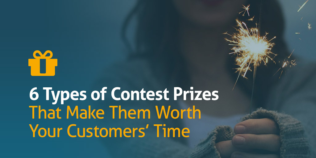6 Types of Contest Prizes That Make Them Worth Your