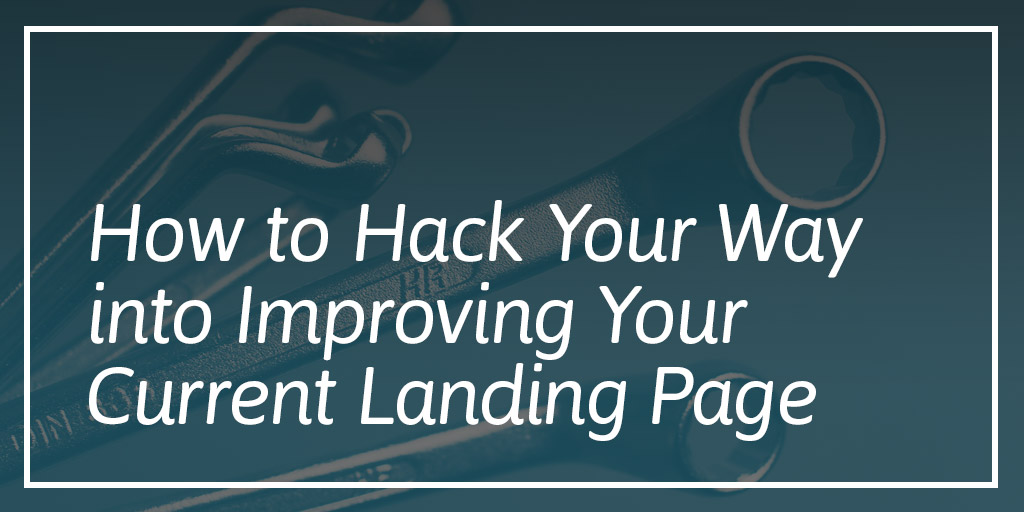 How to Hack Your Way into Improving Your Current Landing