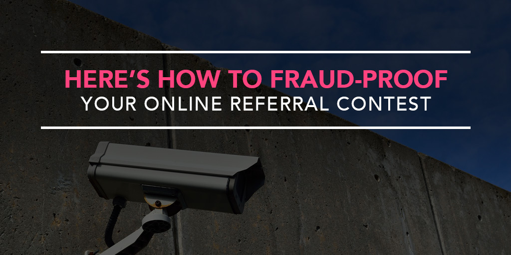 FEATURED_Here's-How-to-Fraud-Proof-Your-Online-Referral-Contest